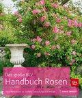 Das große BLV Handbuch Rosen