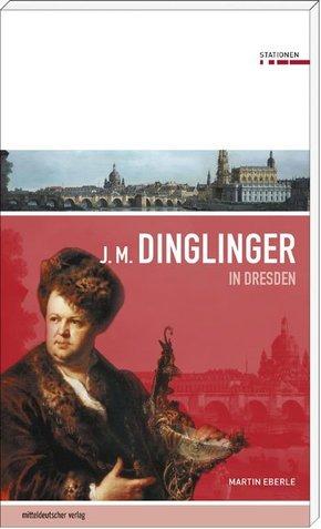 Johann Melchior Dinglinger in Dresden