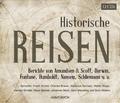 Historische Reisen. Berichte und Tagebücher berühmter Entdecker, 12 Audio-CDs