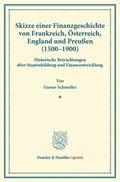 Skizze einer Finanzgeschichte von Frankreich, Österreich, England und Preußen (1500 - 1900 ).