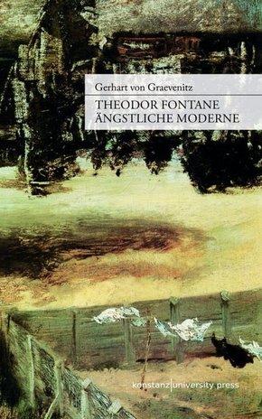Theodor Fontane: Ängstliche Moderne