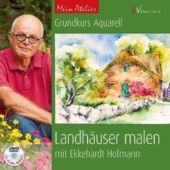 Grundkurs Aquarell - Landhäuser malen, m. DVD