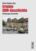 Erlebte DDR-Geschichte