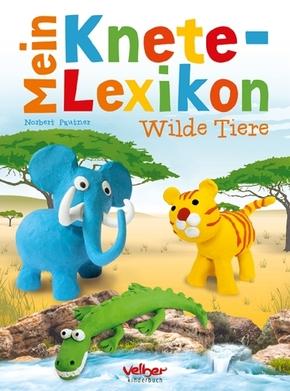 Mein Knete-Lexikon - Wilde Tiere