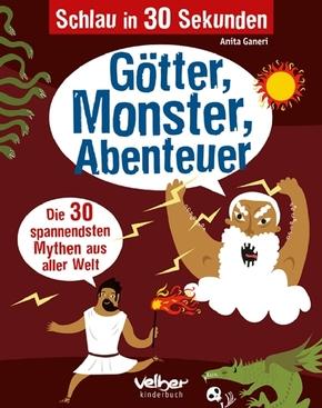 Schlau in 30 Sekunden. Götter, Monster, Abenteuer