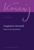 Werkausgabe: Imaginative Dramatik; Abteilung 11: Das künstlerische u