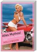 Alles Mythos!: 20 populäre Irrtümer über Hollywood