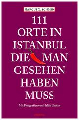 111 Orte in Istanbul, die man gesehen haben muss