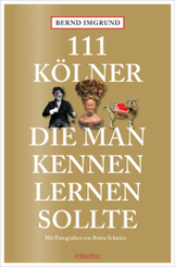 111 Kölner, die man kennenlernen sollte