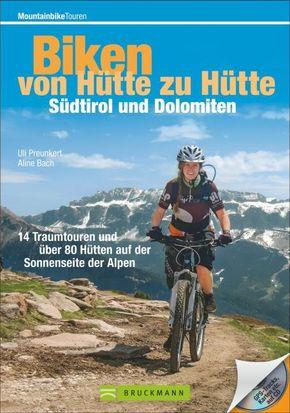 Biken von Hütte zu Hütte, Südtirol und Dolomiten, m. CD-ROM