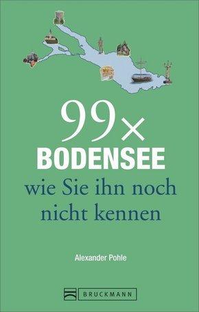 99 x Bodensee wie Sie ihn noch nicht kennen