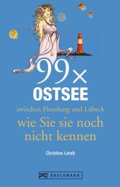 99 x Ostsee zwischen Flensburg und Lübeck wie Sie sie noch nicht kennen