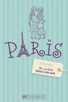 Der perfekte Mädelsurlaub Paris