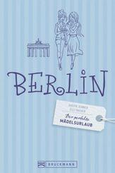 Der perfekte Mädelsurlaub Berlin