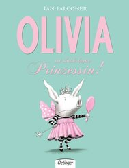 Olivia ist doch keine Prinzessin!
