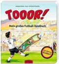 TOOR! Mein großes Fußballspielbuch