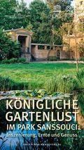 Königliche Gartenlust im Park Sanssouci