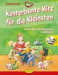 Kunterbunte Hits für die Kleinsten, m. 1 Audio-CD