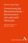 Umwertung der Menschenwürde - Kontroversen mit und nach Nietzsche