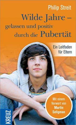 Wilde Jahre - gelassen und positiv durch die Pubertät