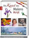 Die Kunst des Malens: Acryl
