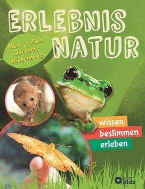 Erlebnis Natur - Mein großes Outdoor-Wissensbuch
