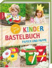 Das große Kinderbastelbuch - Papier und Pappe