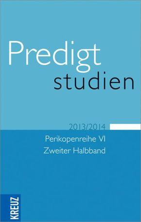 Predigtstudien 2013/2014 - Halbbd.2