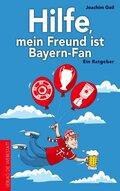 Hilfe, mein Freund ist Bayern-Fan