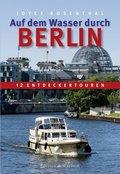 Auf dem Wasser durch Berlin
