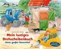 Mein lustiges Drehscheiben-Buch - Unser großer Bauernhof