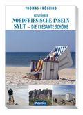 Reiseführer Nordfriesische Inseln, Sylt - die elegante Schöne