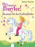 Hier kommt Ponyfee! - Abenteuer bei den Zauberpferden