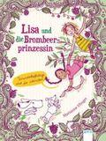 Lisa und die Brombeerprinzessin - Freundschaftstage sind die schönsten