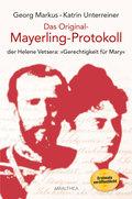 """Das Original-Mayerling Protokoll der Helene Vetsera: """"Gerechtigkeit für Mary"""""""