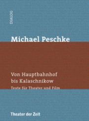 Michael Peschke - Von Hauptbahnhof bis Kalaschnikow