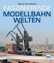 Faszinierende Modellbahnwelten