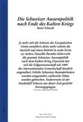 Die Schweizer Aussenpolitik nach Ende des Kalten Kriegs