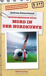 Mordkommission Köln: Mord in der Nordkurve