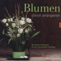 Blumen stilvoll arrangieren