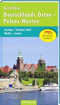 Reiseführer Deutschlands Osten - Polens Westen: Usedom - Stettiner Haff - Wollin - Stettin