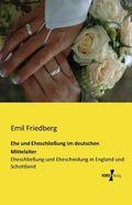 Ehe und Eheschließung im deutschen Mittelalter