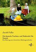 Die deutsche Trachten- und Modewelt: Die Neuzeit