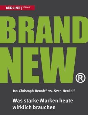 Brand New - Was starke Marken heute wirklich brauchen