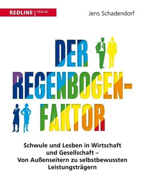 Der Regenbogen-Faktor - Schwule und Lesben in Wirtschaft und Gesellschaft