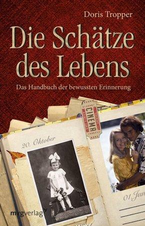 Die Schätze des Lebens - Das Handbuch der bewussten Erinnerung