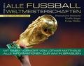Alle Fußball-Weltmeisterschaften 1930-2014
