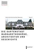 Die Gartenstadt Margarethenhöhe. Architektur und Geschichte