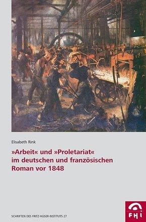 """""""Arbeit"""" und """"Proletariat"""" im deutschen und französischen Roman vor 1848"""