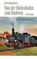 Von der Rübenbahn zum Radweg